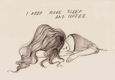 More sleep and coffee...