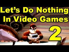 Let's Do Nothing In Video Games - http://www.dravenstales.ch/lets-do-nothing-in-video-games/