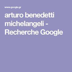 arturo benedetti michelangeli - Recherche Google