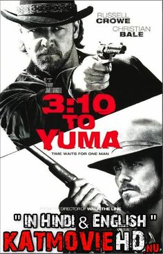 3:10 to Yuma (2007) Dual Audio [Hindi  English] Blu-Ray 1080p 720p 480p HD [Full Movie] | KatmovieHD Streaming Vf, Streaming Movies, Hd Movies, Movies Online, Movie Tv, Christian Bale Western, Fast And Furious, West Indies