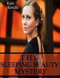 The Sleeping Beauty Mystery by Kate Kindle, http://www.amazon.com/dp/B009EW5BJA/ref=cm_sw_r_pi_dp_1SG.qb1YCVDCD