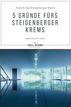 5 Gründe fürs Hotel Steigenberger Krems - The Chill Report Spa Hotel, Hotels, Spa Day, Hotel Reviews, Spas, Tea Time, Wellness, Gap Year, Viajes