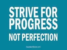 Strive for progress! #success