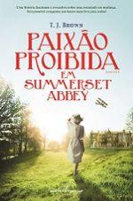 Paixão Proibida Em Summerset Abbey - Segredo dos Livros - Sugestões e Críticas Literárias