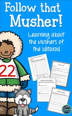 "Students LOVE ""following"" and Iditarod musher during the race.  These activities make that easy!"