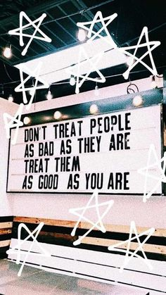 treat people like you would like to be treated. - Imgur