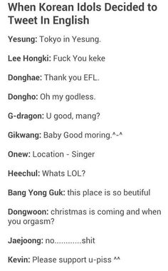 Bahahaha! XD I just died… >Dunno about all of these but I definitely remember Heechul learning about LOL XD