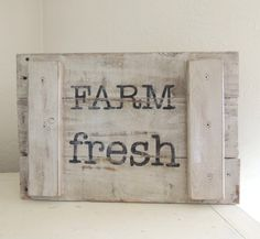 Farm Fresh sign...Reclaimed Wood Sign FARM FRESH Grey Painted Sign on by takintime, $30.00
