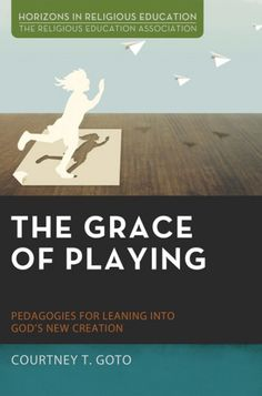 The Grace of Playing (Pedagogies for Leaning into God's New Creation; BY Courtney T. Goto; Imprint: Pickwick Publications). Believers and teachers of faith regularly know the in-breaking of God's Spirit in their midst, when revelatory experiencing unexpectedly shifts habits of thinking, feeling, and doing toward more life-giving ways of being and becoming. When the moment is right, Spirit breathes new life into dry bones. Though religious educators have much practical wisdom about...