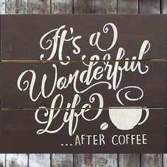 It's A Wonderful Life...After Coffee Brown Pallet Sign