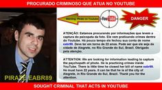 Procurado Criminoso que Atua no Youtube