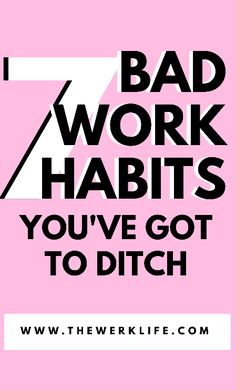 Bad work habits - we've all got them! If you're trying to break some of those bad work habits in your career, we've rounded out the top 8 habits that you have to ditch ASAP! #career #careeradvice #businesswomen #success #hustle #goals