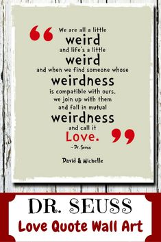 Dr Seuss Weird Love Quote Poster New Original Drseuss Portrait Design • Also Buy This Artwork On