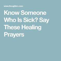 Know Someone Who Is Sick? Say These Healing Prayers