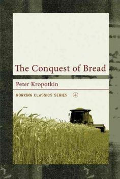 The Conquest of Bread (Working Classics)
