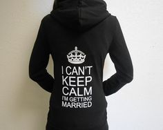 Hey, I found this really awesome Etsy listing at https://www.etsy.com/listing/165785909/i-cant-keep-calm-im-getting-married