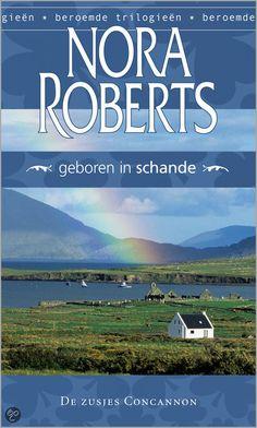 Nora Roberts - Geboren in schande (deel 2 van een trilogie) - 2012