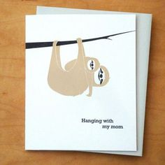 Everyone loves a Sloth, almost as much as you love your Mom. Letterpress printed…