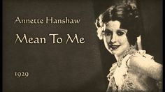 Annette Hanshaw - Mean To Me (1929)