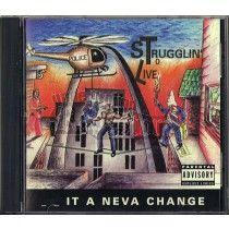 Strugglin To Live - Shit A Neva Change