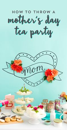 Throw a picture perfect Mother's Day tea party with these recipes and must-have items!