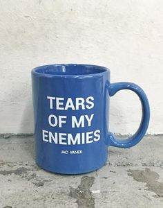 """Can't just let all the tears of your enemies just get lost in the universe! You can now keep them in your handy dandy """"tears of my enemies"""" mug! Blue ceramic"""