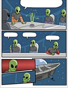 An Alien Meeting Suggestion meme. Caption your own images or memes with our Meme Generator. Memes Humor, Funny Memes, Hilarious, Jokes, Funny Videos, You Meme, Me Too Meme, Meme Template, Templates