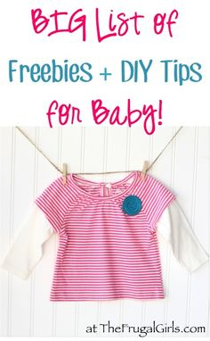 BIG List of Baby Tips and Tricks, DIY Tips, Freebies and Deals for Babies! ~ at TheFrugalGirls.com - you'll love these fun ideas and easy ways to save money! #thefrugalgirls