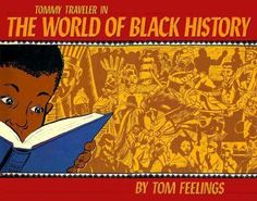 1991 Tom Feelings - Tommy Traveller in the World of Black History [Writers & Readers 9780863162022] #bookcover