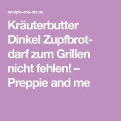 Kräuterbutter Dinkel Zupfbrot- darf zum Grillen nicht fehlen! – Preppie and me