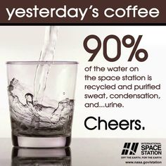 90% of the water on the space station is recycled and purified sweat, condensation, and... urine.  Cheers.