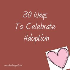 November is National Adoption Month. That means we get 30 whole days to celebrate around here. Adoption is a big deal in this house. Adoption gave me my parents and my wonderful Sylas K. China Adoption, Open Adoption, Foster Care Adoption, Adoption Day, Foster To Adopt, Foster Mom, Adoption Process, Adoption Information, Adoption Options