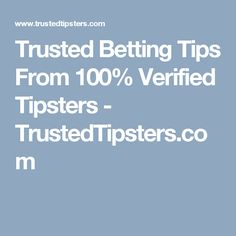 Trusted Betting Tips From 100% Verified Tipsters - TrustedTipsters.com The 100, Finance, Trust, Tomy, Finance Books, Economics