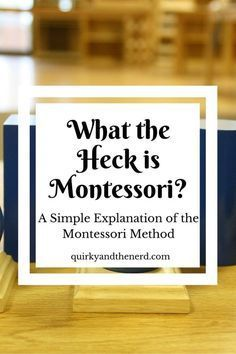 What the heck is Montessori? Here is a simple explanation about the Montessori method and how I use it at home with my toddler. quirkyandthenerd.com