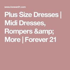 Plus Size Dresses | Midi Dresses, Rompers & More | Forever 21