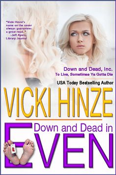 A Girl and Her Kindle: Get Down & Dead in Even by Vicki Hinze for FREE