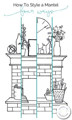 How To Style a Mantel Four Ways - whether you want a casual look or formal, eclectic or minimal, this illustrated guide to styling a mantel can help. It includes four mantel styling formulas, plus bonus tips on decorating the hearth. https://www.schoolofdecorating.com/2018/01/how-to-style-a-mantel/