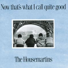 The Housemartins : Now That's What I Call Quite Good