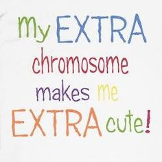 Down Syndrome - reminds me of my sweet student : )   I love her so much!