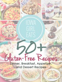 50+ Gluten-Free Recipes including dinners, breakfasts, appetizers, and desserts. Your easy guide to eating gluten-free! | iowagirleats.com