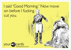 How I feel in the morning... Especially on Monday.