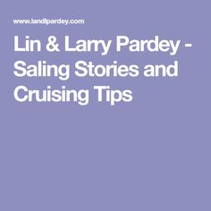 Lin & Larry Pardey - Saling Stories and Cruising Tips