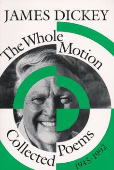 The Whole Motion: Collected Poems 1945-1992 | James Dickey.
