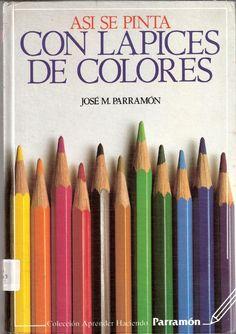 Asi Se Pinta Con Lapices de Colores on Parramon