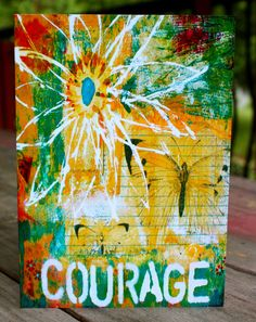 """""""COURAGE"""" ~ something we all need a boost of every now and again. If you know someone needing a boost of courage this is the perfect card. It's 5""""x7"""" size allows for it to be framed perfectly as a constant reminder."""
