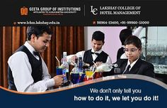 Hospitality can't be read, it is learnt! Join #LakshayCollegeofHotelManagement Call- 98964-13400, +91-99960-51000 for details.