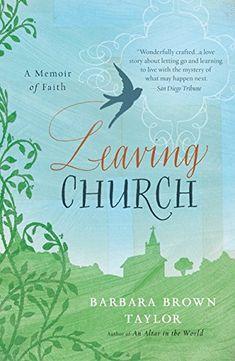 Leaving Church: A Memoir of Faith by Barbara Brown Taylor https://smile.amazon.com/dp/0060872632/ref=cm_sw_r_pi_dp_U_x_u6B6AbPR0G5WX