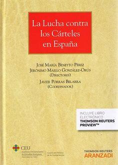 La LUCHA contra los cárteles en España / José María Beneyto Pérez y Jerónimo Maillo González-Orús, directores; Javier Porras Belarra, coordinador.. -- Cizur Menor : Aranzadi, 2015.