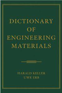 Dictionary of Engineering Materials: Harald Keller, Uwe Erb: 9780471444367: Amazon.com: Books