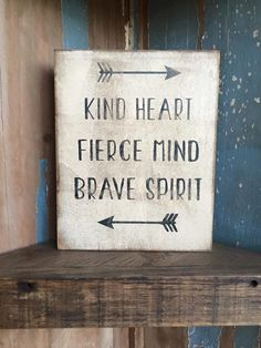 Be Kind be Fierce be Brave - rustic wood box sign made in Canada by Prim Pickins by PrimPickinsCanada on Etsy https://www.etsy.com/listing/251001976/be-kind-be-fierce-be-brave-rustic-wood